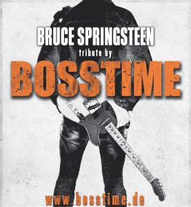 BOSSTIME – A Tribute To Bruce Springsteen @ Stadthalle Attendorn